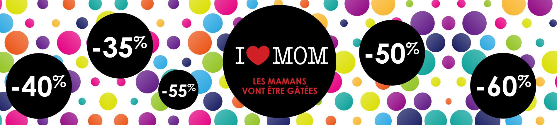 I LOVE MOM - SPÉCIAL FÊTE DES MÈRES