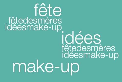 Spécial Fête des Mères - Idées Cadeaux Maquillage