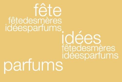 Spéciale Fête des Mères - Idées Cadeaux Parfums